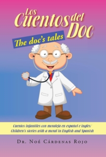 Image for Los Cuentos del Doc/The Doc's Tales : Cuentos Infantiles Con Moraleja En Espanol E Ingles/Children's Stories with a Moral in English and Spanish