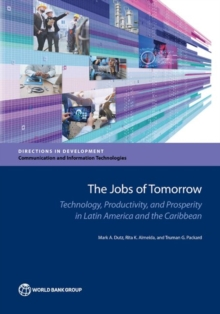 Image for The jobs of tomorrow : technology, productivity, and prosperity in Latin America and the Caribbean