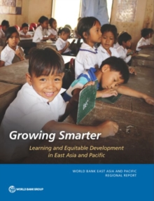 Image for Growing smarter : learning and equitable development in East Asia and Pacific