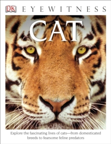 Image for DK Eyewitness Books Cat : Explore the Fascinating Lives of Cats from Domesticated Breeds to Fearsome Felin