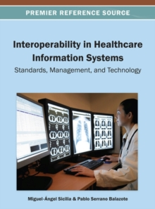Image for Interoperability in Healthcare Information Systems : Standards, Management and Technology
