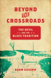 Image for Beyond the crossroads  : the devil and the blues tradition