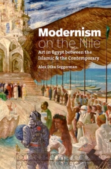 Image for Modernism on the Nile : Art in Egypt between the Islamic and the Contemporary