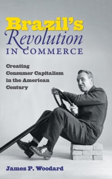 Image for Brazil's Revolution in Commerce : Creating Consumer Capitalism in the American Century