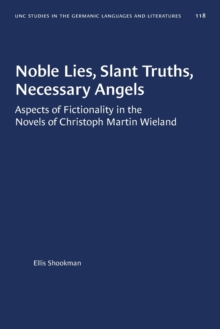 Image for Noble Lies, Slant Truths, Necessary Angels : Aspects of Fictionality in the Novels of Christoph Martin Wieland