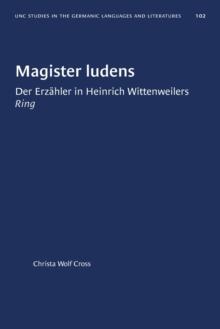 Image for Magister Ludens : Der Erzahler in Heinrich Wittenweilers Ring