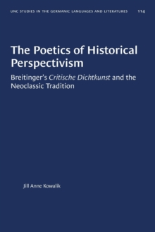 Image for The Poetics of Historical Perspectivism : Breitinger's Critische Dichtkunst and the Neoclassic Tradition