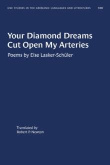Image for Your Diamond Dreams Cut Open My Arteries : Poems by Else Lasker-Schuler