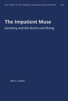 Image for The Impatient Muse : Germany and the Sturm und Drang