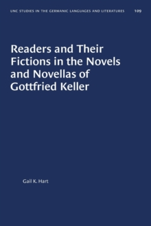 Image for Readers and Their Fictions in the Novels and Novellas of Gottfried Keller