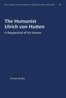 Image for The Humanist Ulrich von Hutten : A Reappraisal of his Humor