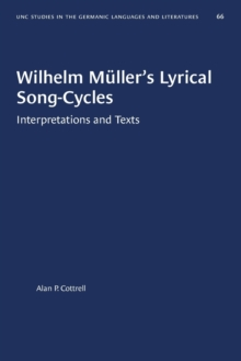 Image for Wilhelm Muller's Lyrical Song-Cycles : Interpretations and Texts