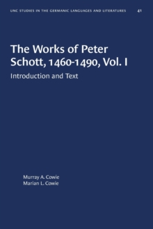 Image for The Works of Peter Schott, 1460-1490, Vol. I : Introduction and Text