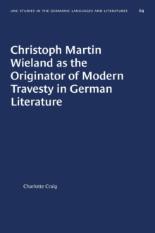 Image for Christoph Martin Wieland as the Originator of Modern Travesty in German Literature