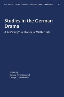 Image for Studies in the German Drama : A Festschrift in Honor of Walter Silz