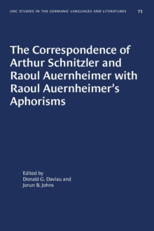 Image for The Correspondence of Arthur Schnitzler and Raoul Auernheimer with Raoul Auernheimer's Aphorisms