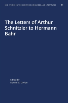 Image for The Letters of Arthur Schnitzler to Hermann Bahr : Edited, annotated, and with an Introduction