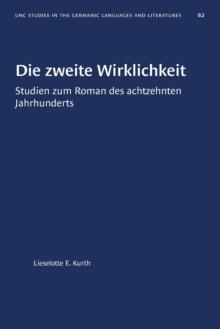 Image for Die Zweite Wirklichkeit : Studien Zum Roman Des Achtzehnten Jahrhunderts