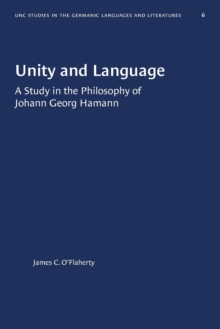 Image for Unity and Language : A Study in the Philosophy of Johann Georg Hamann