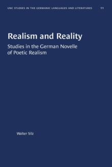 Image for Realism and Reality : Studies in the German Novelle of Poetic Realism