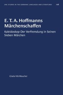 Image for E. T. A. Hoffmanns Marchenschaffen : Kaleidoskop Der Verfremdung in Seinen Sieben Marchen