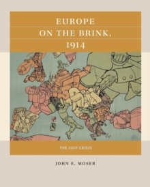 Image for Europe on the Brink, 1914 : The July Crisis