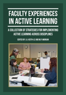 Image for Faculty Experiences in Active Learning : A Collection of Strategies for Implementing Active Learning Across Disciplines