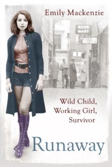 Image for Runaway  : wild child, working girl, survivor