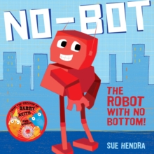 Image for No-bot  : the robot with no bottom!