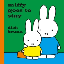 Image for Miffy goes to stay