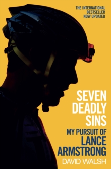 Image for Seven deadly sins  : my pursuit of Lance Armstrong