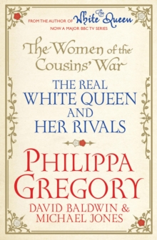 Image for The women of the cousins' war: The real white queen and her rivals