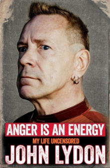 Image for Anger is an energy  : my life uncensored