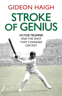Image for Stroke of genius  : Victor Trumper and the shot that changed cricket