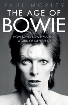 Image for The age of Bowie  : how David Bowie made a world of difference