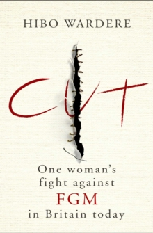 Image for Cut  : one woman's fight against FGM in Britain today