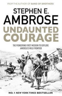 Image for Undaunted courage  : the pioneering first mission to explore America's wild frontier
