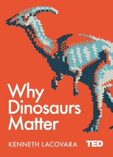 Image for Why dinosaurs matter