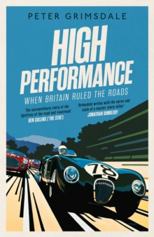 Image for High performance  : when Britain ruled the roads