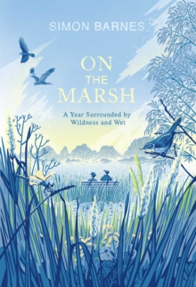Image for On the Marsh : A Year Surrounded by Wildness and Wet
