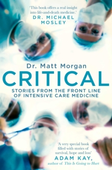 Image for Critical  : science and stories from the brink of human life