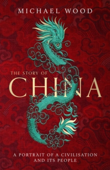 Image for The story of China  : a portrait of a civilisation and its people