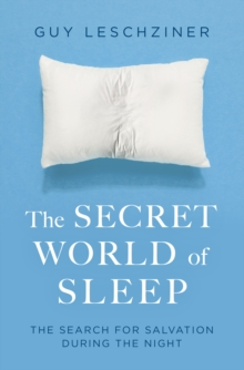 Image for The secret world of sleep  : journeys through the nocturnal mind