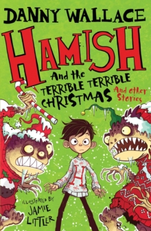 Image for Hamish and the terrible terrible Christmas  : and other stories