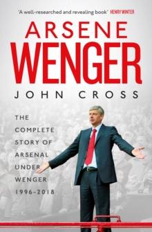 Image for Arsene Wenger  : the inside story of Arsenal under Wenger