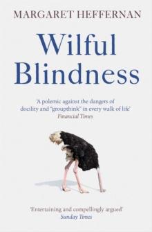 Image for Wilful blindness  : why we ignore the obvious