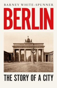 Image for Berlin  : the story of a city