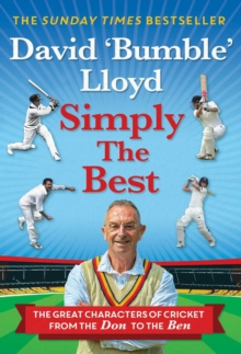 Image for Simply the best  : the great characters of cricket from the Don to the Ben