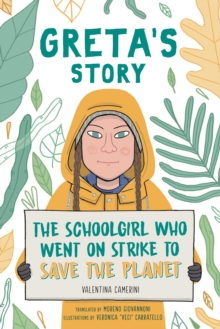 Greta's story  : the schoolgirl who went on strike to save the planet - Camerini, Valentina