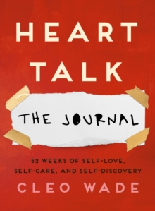 Image for Heart Talk: The Journal : 52 Weeks of Self-Love, Self-Care, and Self-Discovery